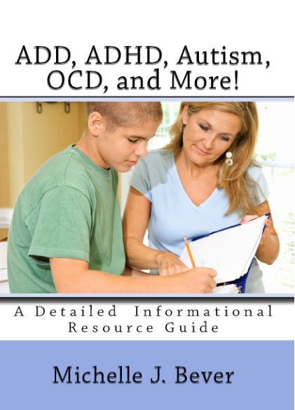 Michelle Bever Books,List of Behaviral Disorders, ADD, ADHD, Attention Deficit Disorder, Attention Deficit Hyper Disorder, Correcting Learning & Behavioral Disorders Naturally!